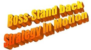 boss stand back